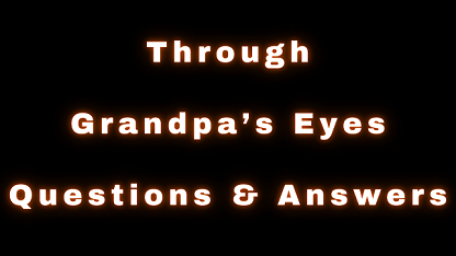 Through Grandpa's Eyes Questions & Answers