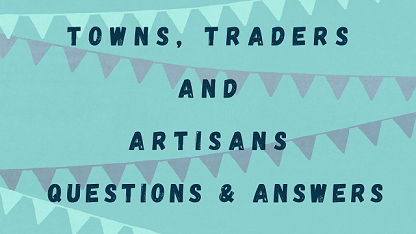 Towns Traders and Artisans Questions & Answers