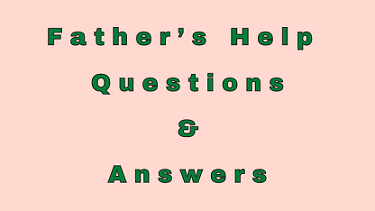 Father's Help Questions & Answers