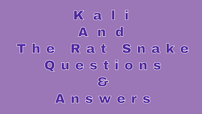 Kali And The Rat Snake Questions & Answers