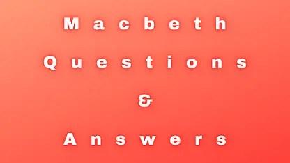 Macbeth Questions & Answers