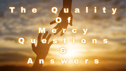 The Quality Of Mercy Questions & Answers