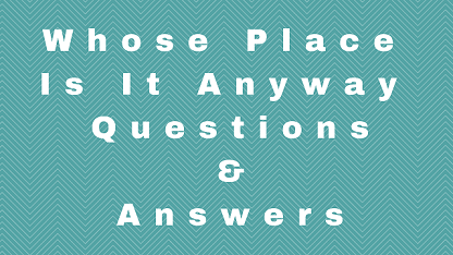 Whose Place Is It Anyway Questions & Answers