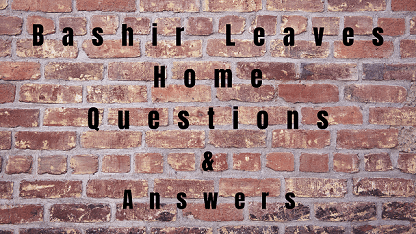 Bashir Leaves Home Questions & Answers