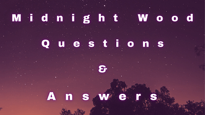 Midnight Wood Questions & Answers