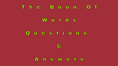 The Boon Of Words Questions & Answers