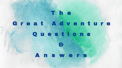 The Great Adventure Questions & Answers