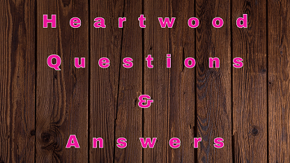 Heartwood Questions & Answers