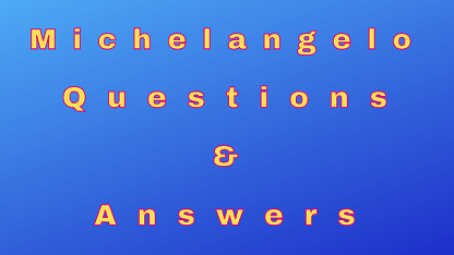 Michelangelo Questions & Answers