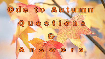 Ode To Autumn Questions & Answers
