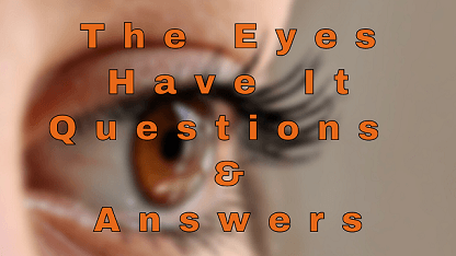 The Eyes Have It Questions & Answers