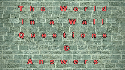 The World In a Wall Questions & Answers