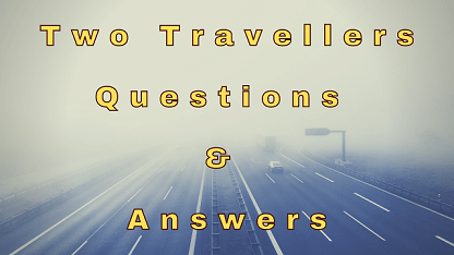 Two Travellers Questions & Answers