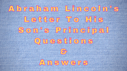 Abraham Lincoln's Letter To His Son's Principal Questions & Answers