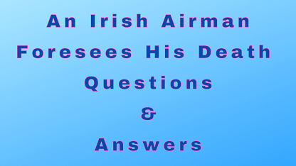 An Irish Airman Foresees His Death Questions & Answers