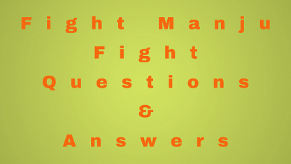 Fight Manju Fight Questions & Answers