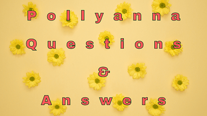 Pollyanna Questions & Answers