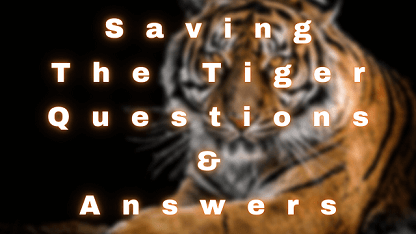 Saving The Tiger Questions & Answers