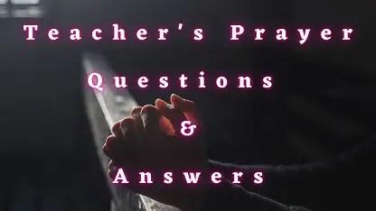 Teacher's Prayer Questions & Answers