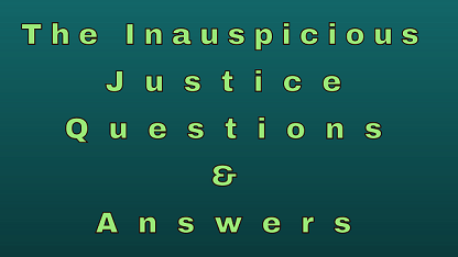 The Inauspicious Justice Questions & Answers