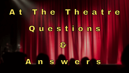 At The Theatre Questions & Answers