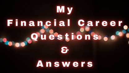 My Financial Career Questions & Answers