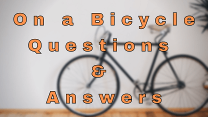 On a Bicycle Questions & Answers
