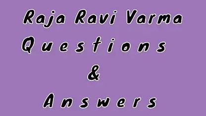 Raja Ravi Varma Questions & Answers
