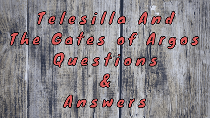 Telesilla and The Gates of Argos Questions & Answers