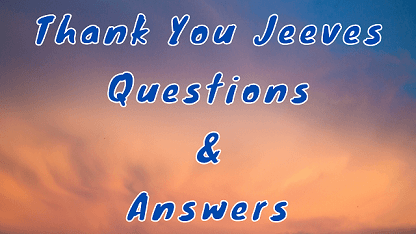 Thank You Jeeves Questions & Answers