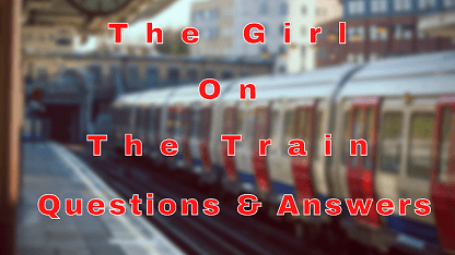 The Girl On The Train Questions & Answers