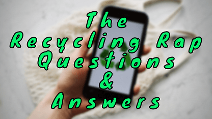 The Recycling Rap Questions & Answers