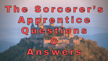 The Sorcerer's Apprentice Questions & Answers