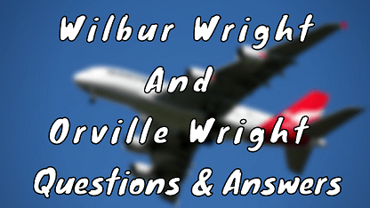 Wilbur Wright and Orville Wright Questions & Answers