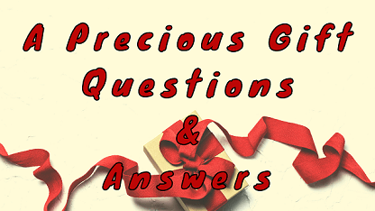 A Precious Gift Questions & Answers