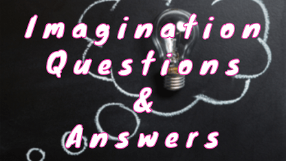 Imagination Questions & Answers