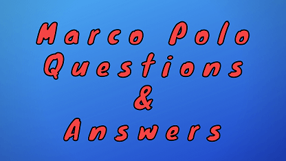 Marco Polo Questions & Answers