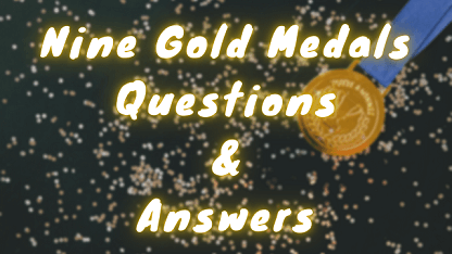 Nine Gold Medals Questions & Answers