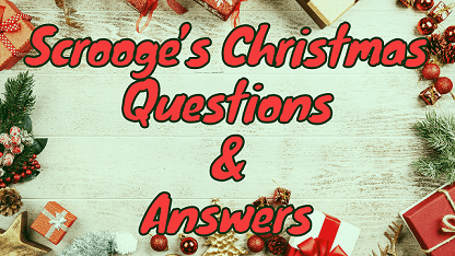 Scrooge's Christmas Questions & Answers