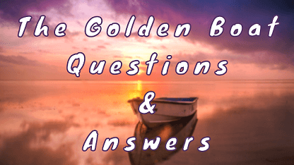 The Golden Boat Questions & Answers