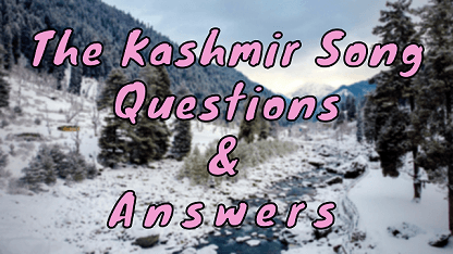 The Kashmir Song Questions & Answers