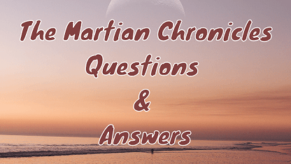 The Martian Chronicles Questions & Answers