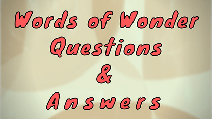 Words of Wonder Questions & Answers