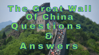 The Great Wall of China Questions & Answers