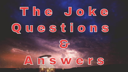 The Joke Questions & Answers