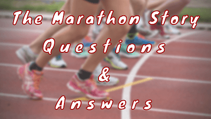 The Marathon Story Questions & Answers