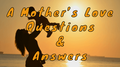A Mother's Love Questions & Answers