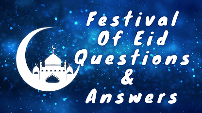 Festival Of Eid Questions & Answers