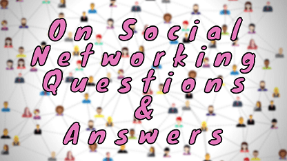 On Social Networking Questions & Answers