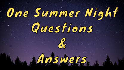 One Summer Night Questions & Answers